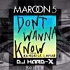Maroon 5 - Don't Wanna Know ( DJ HARD-X Remix )