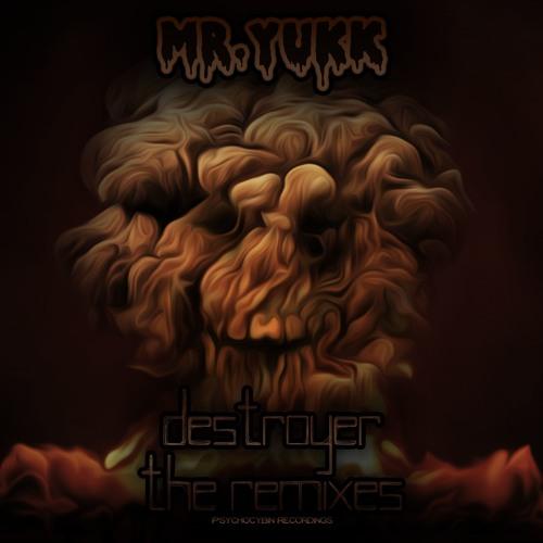 Mr. Yukk - Destroyer The Remixes EP
