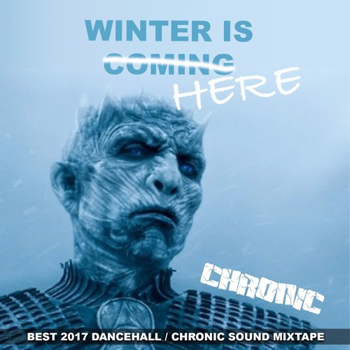 2017 #DancehallNews v24 WINTER IS COMING vol.2 by Chronic Sound