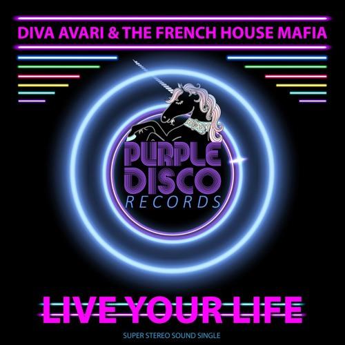 Diva Avari & The French House Mafia - Live Your Life (Purple Disco Records)