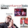 The Urban Influencer Radio Episode 2: Project Pat, Jack Romanov, Kidd Ray