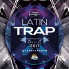 The Best of Latin Trap 2017