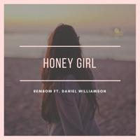 Honey Girl - Rembow (feat Daniel Williamson) Artwork