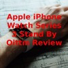 Apple iPhone Watch Series 3 Stand By Oittm Review