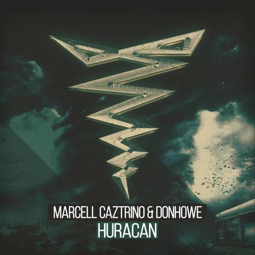 Marcell Caztrino & Donhowe - Huracan (Original Mix)
