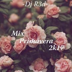 Dj R3d - Primavera Mix 2k17.