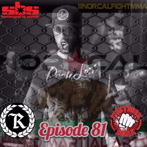 Episode 81: @norcalfightmma Podcast Featuring Ryan Attebery (@recklessmma209)