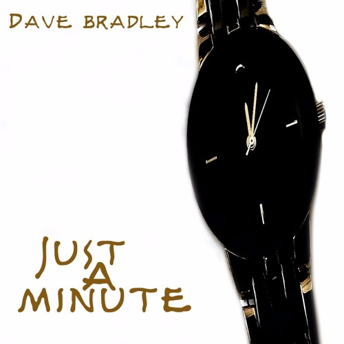 Dave Bradley - Just a minute...