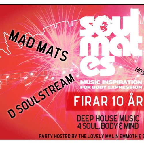 Mad Mats live @ Soulmates 10 Years Anniversary