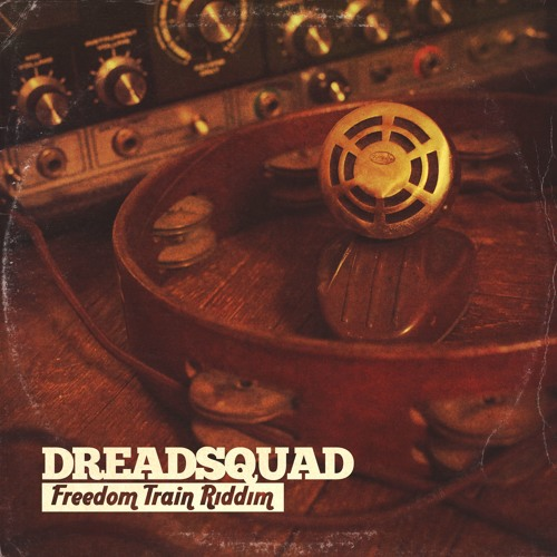 Dreadsquad - Freedom Train Riddim (promomix)