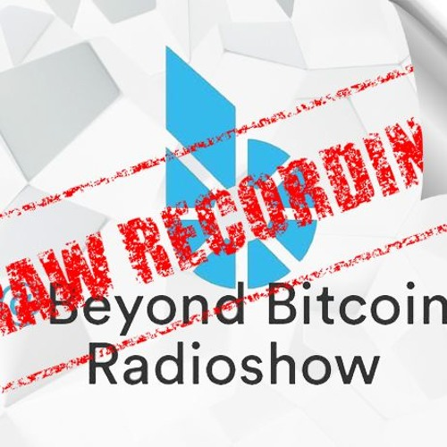 BTS Hangout (2017/10/07) - Beyond Bitcoin Radioshow [Raw recording for impatients]