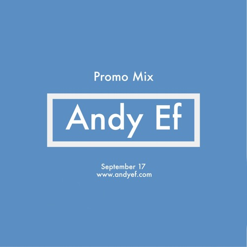 Andy Ef - Promo Mix (September 17)