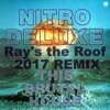 Nitro Deluxe - This Brutal House (Rays the roof 2017 remix)