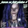 JASON SE FAIT PLAISE 4 House Music October 2017