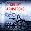 A Darkness Absolute (Casey Duncan, Book 2) By Kelley Armstrong Audiobook Excerpt