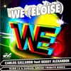 Carlos Gallardo Feat. Bobby Alexander - We (Eloise) (Rubb LV & Samuel Grossi Tributo Remix) Teaser