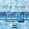 Tay K - Coolin ft. Supreme Zaye