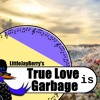 True Love is GARBAGE - High Definition EDM - Fast Paced Music
