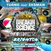 Turno + Eksman - Breakin Science Brighton - Sept 2017