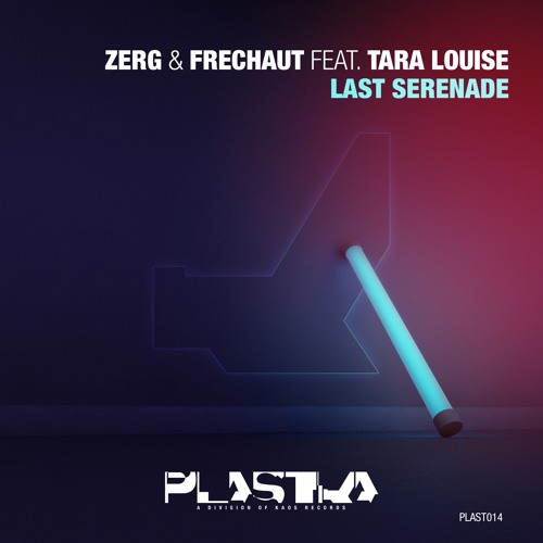 Zerg & Frechaut Feat Tara Louise - Last Serenade (Out Now)