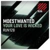 Moestwanted - Your Love Is Wicked  (DJ Truddz Mix)