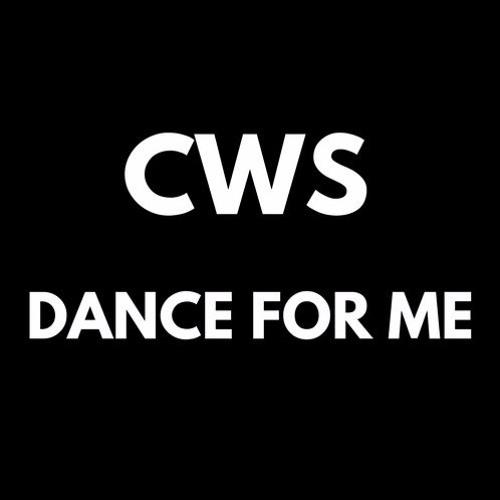 CWS - Dance For Me (Original Mix ) *FREE DOWNLOAD*