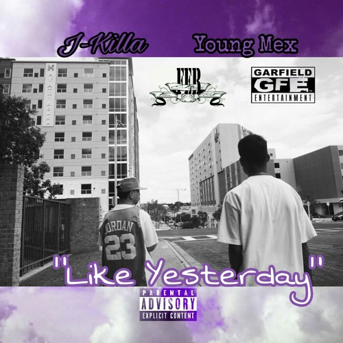 Like Yesterday (Feat. Young Mex)