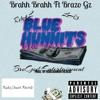 Brahh Brahh Ft Brazo Gz - Blue Hunnits (Prod. By DarkLand717)