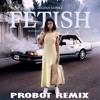 Selena Gomez - Fetish ft. Gucci Mane (Probot Remix)