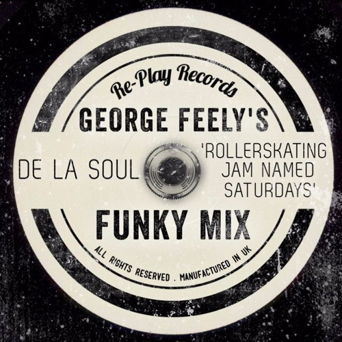 De La Soul - A Rollerskating Jam Named Saturday (George