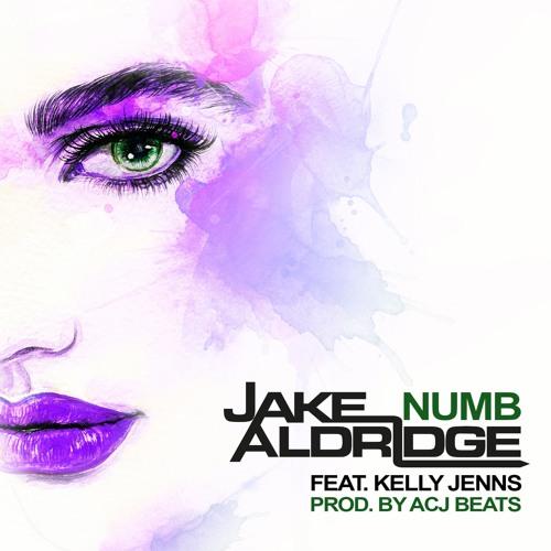 Jake Aldridge - Numb Feat. Kelly Jenns