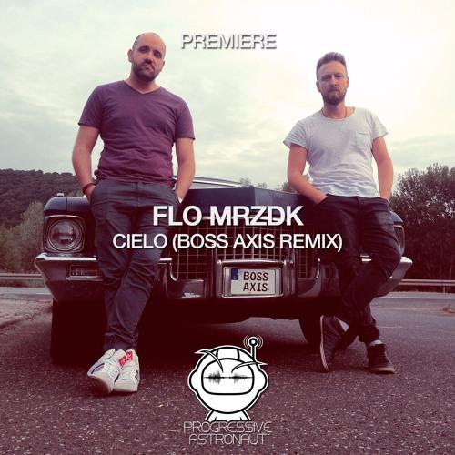 PREMIERE: Flo MRZDK - Cielo (Boss Axis Remix) [Straight AHEAD MUSIC]