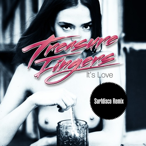 Treasure Fingers - It's Love (Surfdisco Remix)