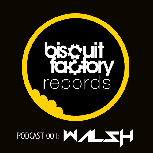 Biscuit Factory Podcast 001 - DJ Walsh