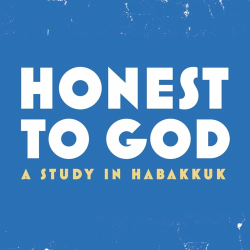 Habakkuk #1 - Living By Faith When You Are Frustrated