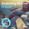 GRAZZE - Awakening My Love