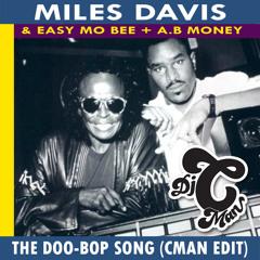 Miles Davis & Easy Mo Bee - The Doo Wop Song (CMAN Edit)