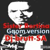Sister Bertina (GQOM VERSION) feat MasterCee_dj brutt-SA_2017 gqom music.mp3