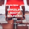 BRAZILIAN BOOTY BOUNCING MIX  - DEEJAY ANDRE