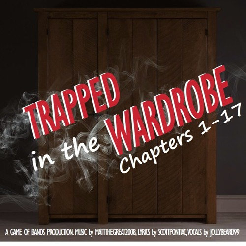 Trapped in the Wardrobe: Part 1