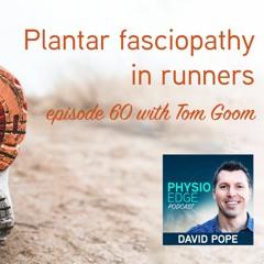 Physio Edge 060 Plantar fasciopathy in runners with Tom Goom