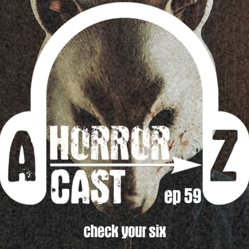 Ep 59 - You're Next - Check Your Six
