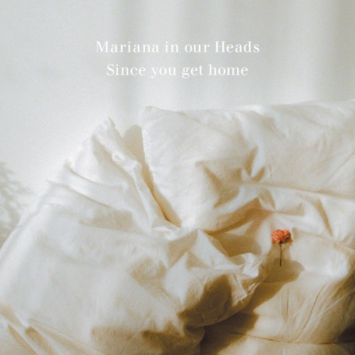 "Mariana in our Heads / September (from EP ""Since you get home"")"