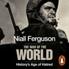 The War Of The World by Niall Ferguson (Audiobook Extract) Read by Saul Reichlin