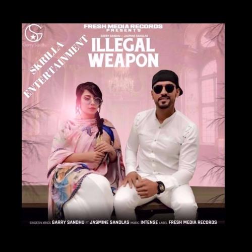 Illegal Weapon -- Jasmine Sandlas -- Garry Sandhu {DHOL MIX}