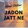 Jadon Jatt Ne | Nimar Chibbar | Top Dog | New Punjabi Song 2017 | Multileap Studios