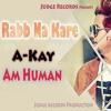 Rab Na Kare (Promo) A Kay