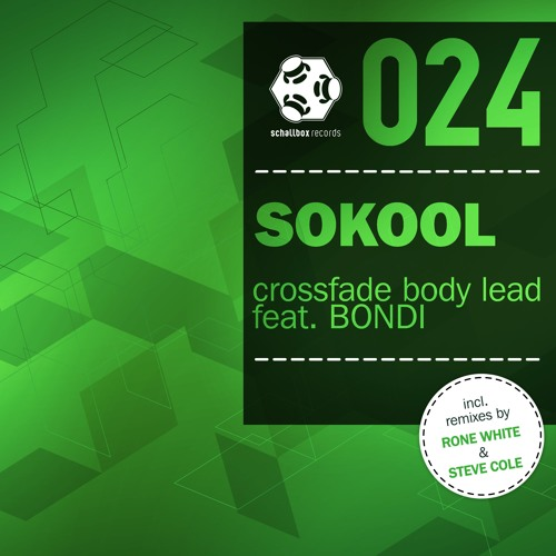 SBR024 // 2 // SoKool - Crossfade Body Lead feat. BONDI (Rone White RMX)