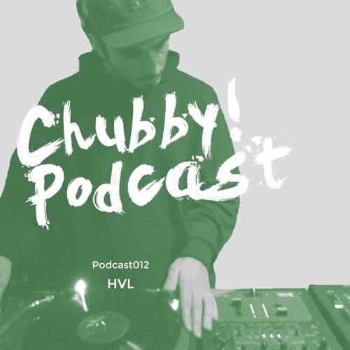 Chubby! Podcast012 - HVL