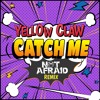 Yellow Claw - Catch Me (NOT AFRAID Remix)*FREE DOWNLOAD*